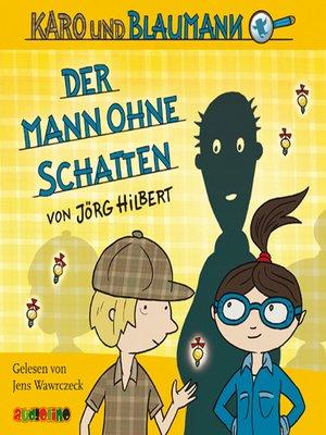 cover image of Der Mann ohne Schatten--Karo und Blaumann 2