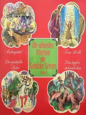 cover image of Die schönsten Märchen der Gebrüder Grimm, Folge 3