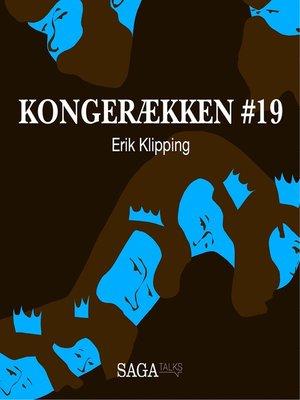 cover image of Erik Klipping--Kongerækken 19