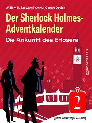 cover image of Die Ankunft des Erlösers--Der Sherlock Holmes-Adventkalender, Folge 2