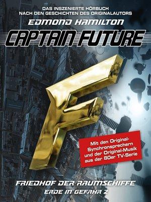 cover image of Captain Future, Erde in Gefahr, Folge 2