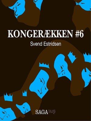 cover image of Svend Estridsen--Kongerækken 6
