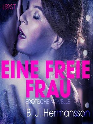 cover image of Eine freie Frau--Erotische Novelle (Ungekürzt)
