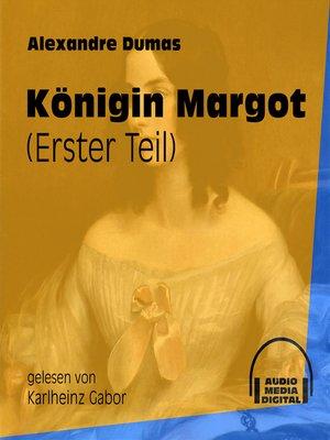 cover image of Königin Margot, Band 1