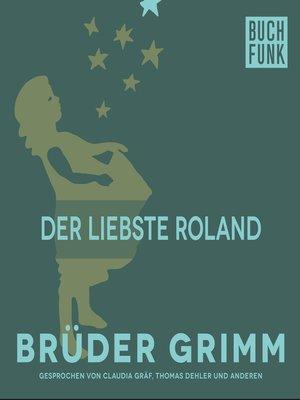 cover image of Der Liebste Roland