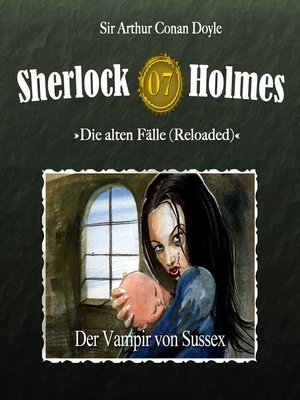 cover image of Sherlock Holmes, Die alten Fälle (Reloaded), Fall 7