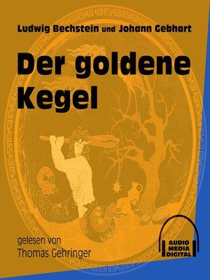 cover image of Der goldene Kegel