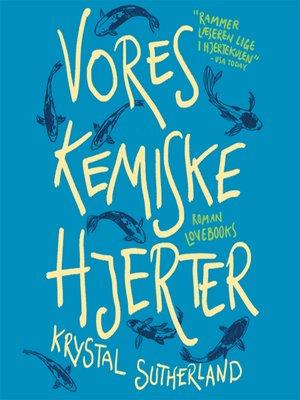 cover image of Vores kemiske hjerter