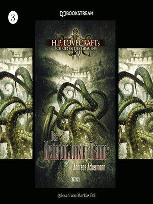 cover image of Das Mysterium dunkler Träume--H. P. Lovecrafts Schriften des Grauens, Folge 3