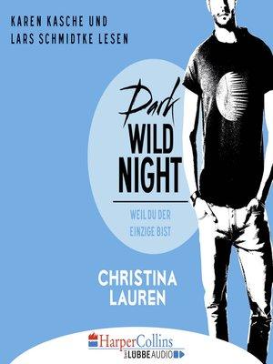 cover image of Dark Wild Night--Weil du der Einzige bist--Wild Seasons, Teil 3