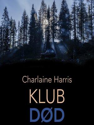 cover image of Klub død--True blood 3