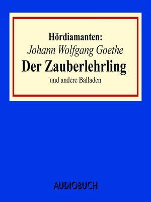 """cover image of """"Der Zauberlehrling"""" und andere Balladen--Hördiamanten"""