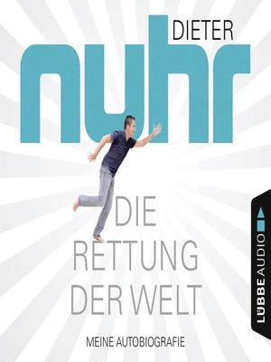 cover image of Die Rettung der Welt--Meine Autobiografie