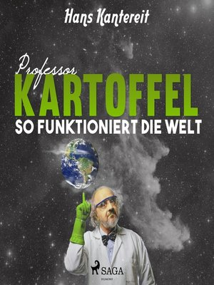 cover image of Professor Kartoffel--So funktioniert die Welt