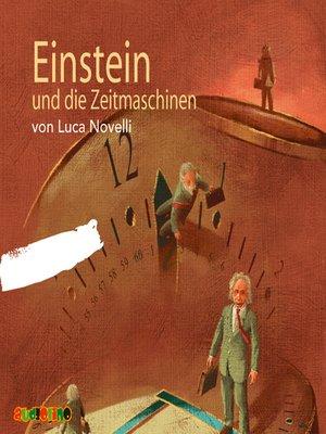 cover image of Einstein und die Zeitmaschinen
