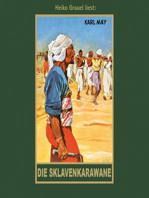 cover image of Die Sklavenkarawane--Karl Mays Gesammelte Werke, Band 41