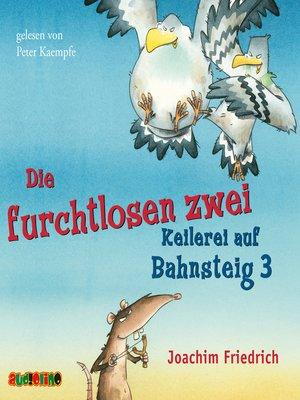 cover image of Die furchtlosen zwei--Keilerei auf Bahnsteig 3