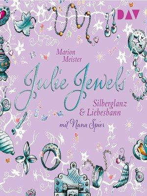cover image of Silberglanz und Liebesbann--Julie Jewels, Teil 2