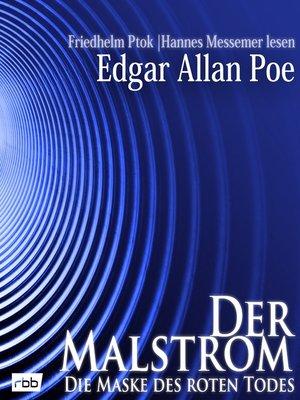 cover image of Der Malstrom / Die Maske des roten Todes