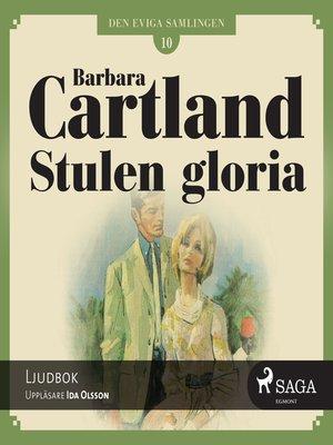 cover image of Stulen Gloria--Den eviga samlingen 10