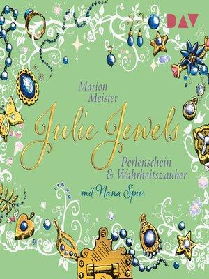 cover image of Perlenschein und Wahrheitszauber--Julie Jewels, Teil 1