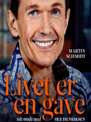 cover image of Livet er en gave--mit møde med Ole Henriksen
