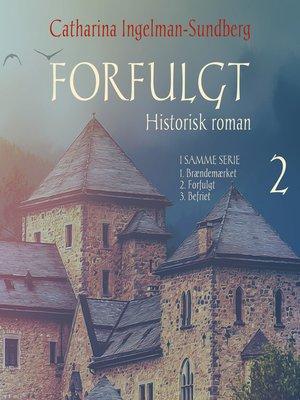 cover image of Forfulgt--Braendemaerket-trilogien 2