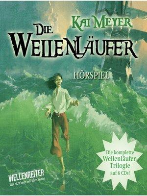 cover image of Die Wellenläufer, Teil 1-3--Die Wellenläufer (1), Die Muschelmagier (2), Die Wasserweber (3)