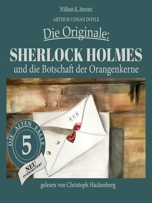 cover image of Sherlock Holmes und die Botschaft der Orangenkerne--Die Originale