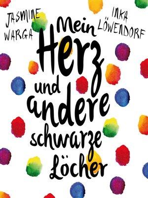 cover image of Mein Herz und andere schwarze Löcher