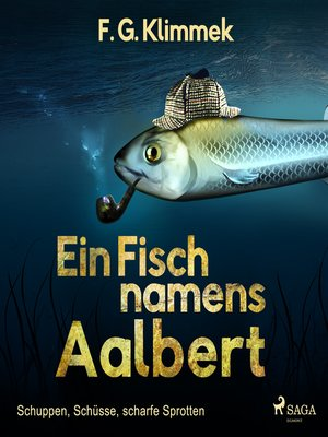 cover image of Ein Fisch namens Aalbert--Schuppen, Schüsse, scharfe Sprotten