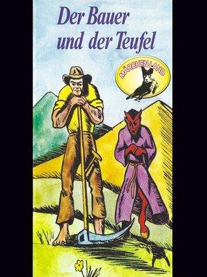 cover image of Gebrüder Grimm, Der Bauer und der Teufel und weitere Märchen