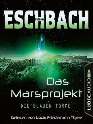 cover image of Die blauen Türme--Das Marsprojekt, Teil 2