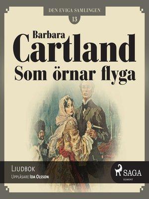 cover image of Som örnar flyga--Den eviga samlingen 13