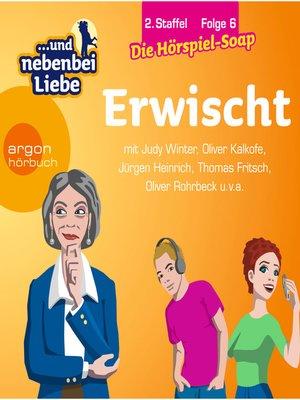 cover image of ... und nebenbei Liebe, Staffel 2, Folge 6
