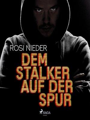 cover image of Dem Stalker auf der Spur