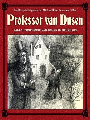 cover image of Professor van Dusen, Die neuen Fälle, Fall 1