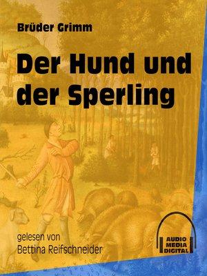 cover image of Der Hund und der Sperling