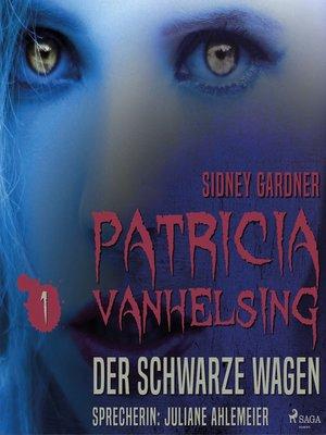 cover image of Der schwarze Wagen--Patricia vanHelsing 1