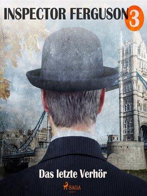 cover image of Das letzte Verhör--Inspector Ferguson, Fall 3