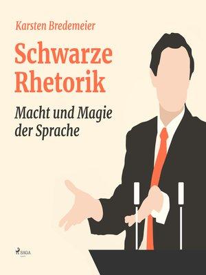 cover image of Schwarze Rhetorik--Macht und Magie der Sprache