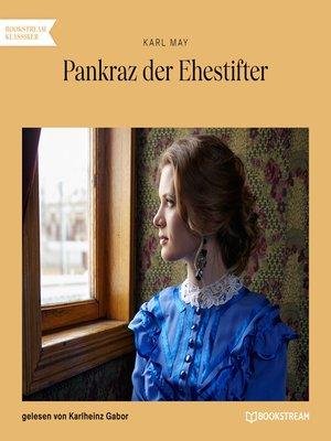 cover image of Pankraz der Ehestifter