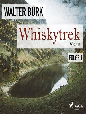 cover image of Whiskytrek, Folge 1