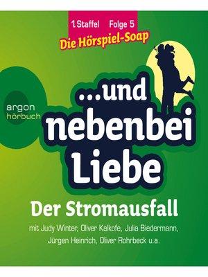 cover image of ... und nebenbei Liebe, Staffel 1, Folge 5