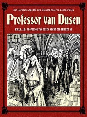cover image of Professor van Dusen, Die neuen Fälle, Fall 16