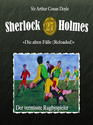 cover image of Sherlock Holmes, Die alten Fälle (Reloaded), Fall 27