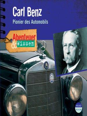 cover image of Carl Benz--Pionier des Automobils--Abenteuer & Wissen