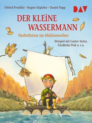 cover image of Der kleine Wassermann--Herbst im Mühlenweiher