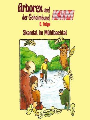 cover image of Arborex und der Geheimbund KIM, Folge 6