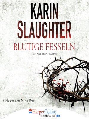 cover image of Blutige Fesseln--Ein Will Trent-Roman